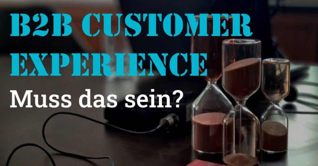 B2B Customer Experience - muss das sein? - Titelbild Podcast