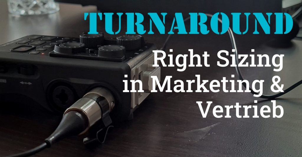 Turnaround - Right Sizing in Marketing & Vertrieb - Titelbild Podcast