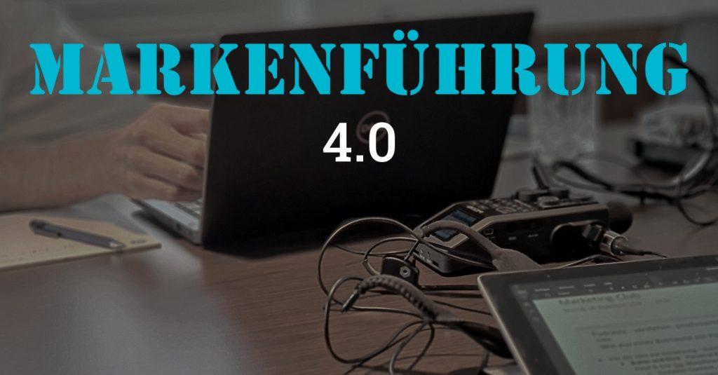 """Folge #101 des Podcasts """"Aus dem Maschinenraum für Marketing & Vertrieb"""": Markenführung 4.0"""