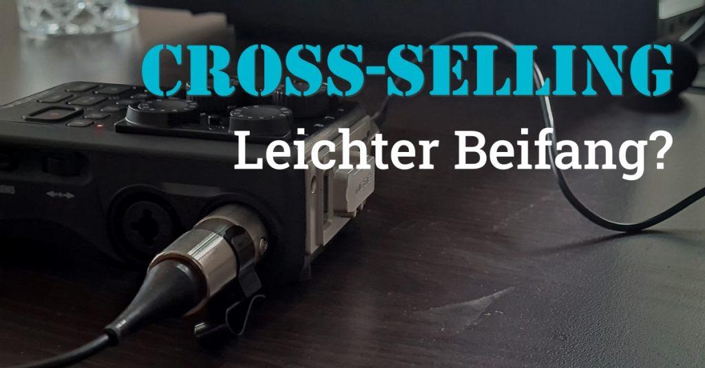 "Folge #102 des Podcast ""Aus dem Maschinenraum für Marketing & Vertrieb"": Cross-Selling - leichter Beifang?"