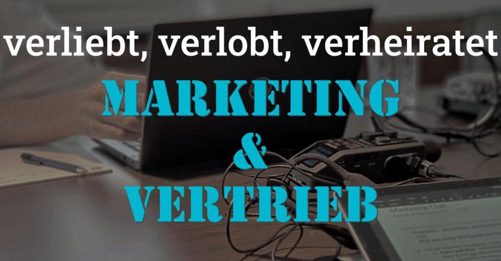 """Folge 108 des Podcasts """"Aus dem Maschinenraum für Marketing & Vertrieb"""": Verliebt, verlobt, verheiratet - Marketing & Vertrieb"""