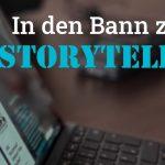 """Folge 114 des Podcasts """"Aus dem Maschinenraum für Marketing & Vertrieb"""": In den Bann ziehen - Storytelling"""