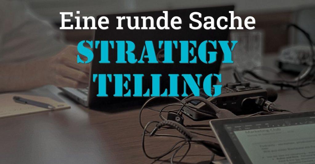 """Folge 115 des Podcasts """"Aus dem Maschinenraum für Marketing & Vertrieb"""": Eine runde Sache - Strategy Telling"""