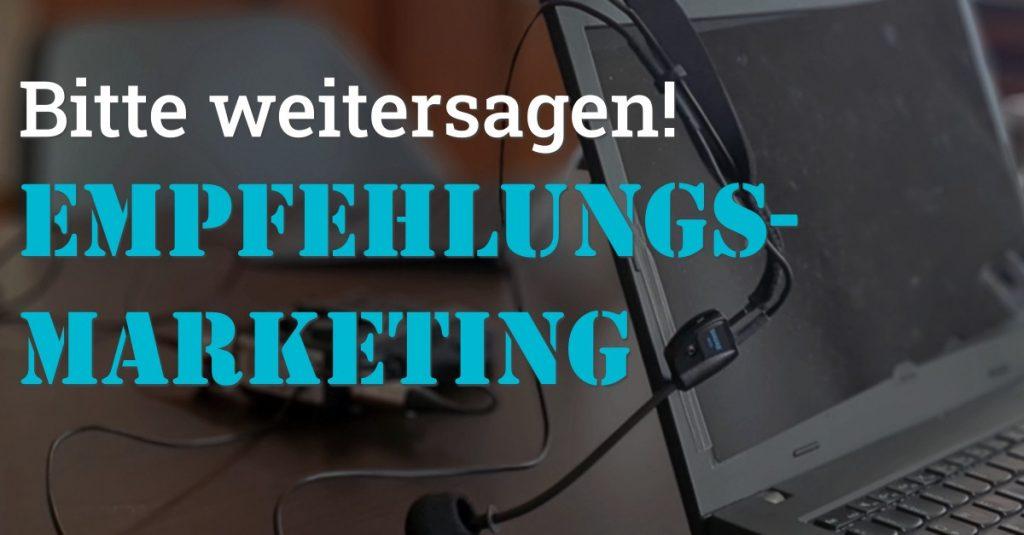 """Folge 117 des Podcasts """"Aus dem Maschinenraum für Marketing & Vertrieb"""": Weitersagen! Empfehlungsmarketing"""