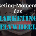 """Folge 125 des Podcasts """"Aus dem Maschinenraum für Marketing & Vertrieb"""": Marketing-Momentum - das Marketing-Flywheel"""