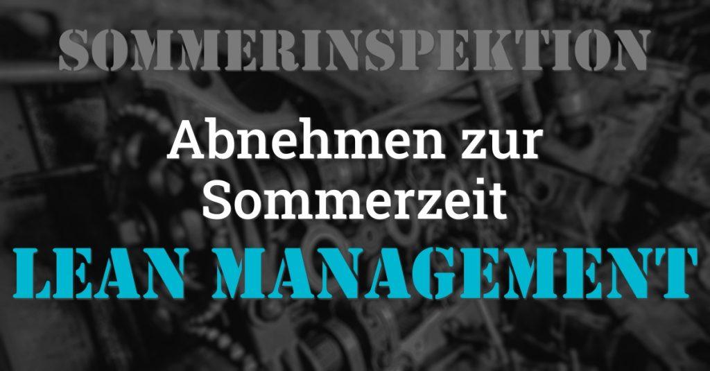 """Folge 128 des Podcasts """"Aus dem Maschinenraum für Marketing & Vertrieb"""": Abnehmen zur Sommerzeit - Lean Management"""