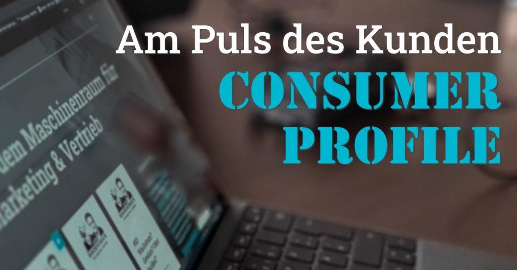 """Folge 133 des Podcasts """"Aus dem Maschinenraum für Marketing & Vertrieb"""": Am Puls des Kunden - Consumer Profile"""
