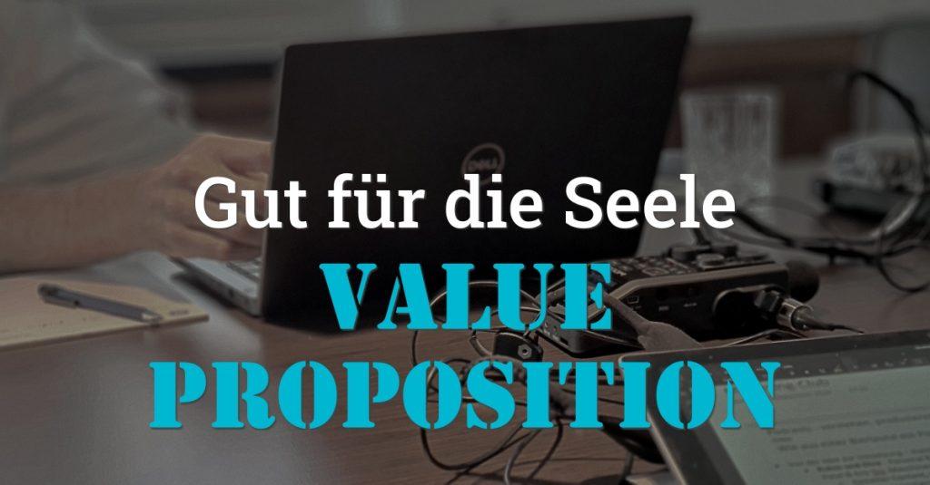 """Folge 134 des Podcasts """"Aus dem Maschinenraum für Marketing & Vertrieb"""": Gut für die Seele -Value Proposition"""